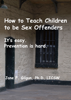 Jane Gilgun - How to Teach Children to Be Sex Offenders artwork