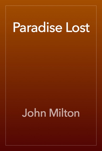 genesis vs paradise lost book nine In paradise lost, the creation of the world is narrated by raphael in book vii, and the creation stories of man and woman are told by adam and eve in books viii and iv respectively the relationship of our first ancestors to the rest of creation is described in book iv of paradise lost, ironically through the eyes of satan:.