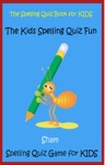 The Spelling Quiz Book For Kids The Kids Spelling Quiz Fun