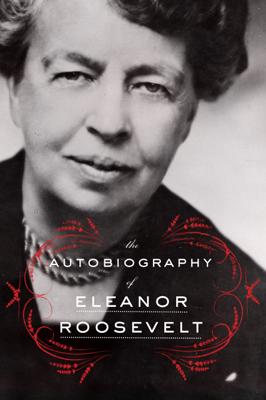 Eleanor Roosevelt - The Autobiography of Eleanor Roosevelt book