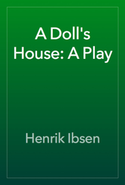 A Doll's House: A Play book