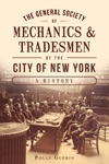 The General Society Of Mechanics  Tradesmen Of The City Of New York