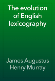 The evolution of English lexicography