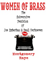 Women Of Brass: The Subversive Feminism Of Joe Ezterhas and Paul Verhoeven
