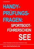 Handy-Prüfungsfragen: Sportbootführerschein See. Zum Üben per Handy als eBook.