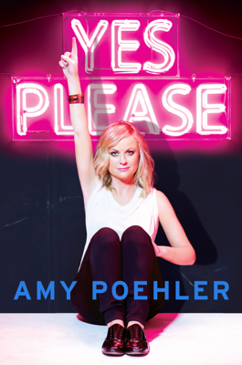 Yes Please - Amy Poehler book