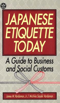 Japanese Etiquette Today - James M. Vardaman & Michiko Vardaman book