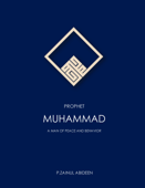 Prophet Muhammad: A man of Peace and Behavior
