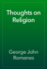 George John Romanes - Thoughts on Religion artwork