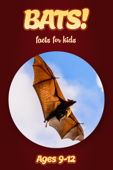 Bat Facts For Kids 9-12
