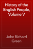 John Richard Green - History of the English People, Volume V artwork