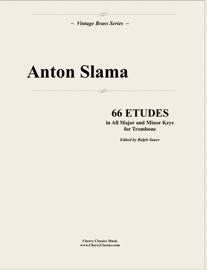 66 Etudes in All Major and Minor Keys for Trombone by Anton Slama