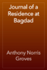 Anthony Norris Groves - Journal of a Residence at Bagdad artwork