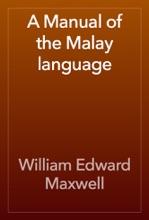 A Manual Of The Malay Language