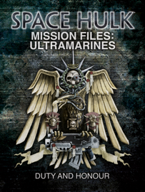 Space Hulk Mission Files: Ultramarines - Duty and Honour book