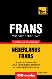 Thematische woordenschat Nederlands-Frans: 9000 woorden