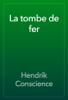 Hendrik Conscience - La tombe de fer artwork