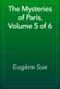 Eugène Sue - The Mysteries of Paris, Volume 5 of 6 artwork