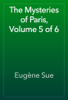 EugГЁne Sue - The Mysteries of Paris, Volume 5 of 6 artwork