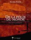 De La Folie Du Monde