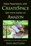 Make Paperbacks With CreateSpace Sell More Books On Amazon