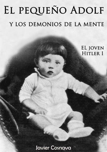 El Joven Hitler 1 (El pequeño Adolf y los demonios de la mente) E-Book Download