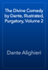 Dante Alighieri - The Divine Comedy by Dante, Illustrated, Purgatory, Volume 2 artwork