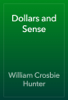 William Crosbie Hunter - Dollars and Sense artwork