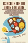 Exercises For The Brain And Memory  70 Neurobic Exercises  Fun Puzzles To Increase Mental Fitness  Boost Your Brain Juice Today With Crossword Puzzles