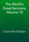 The Worlds Great Sermons Volume 10