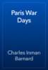 Charles Inman Barnard - Paris War Days artwork