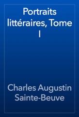 Portraits littéraires, Tome I