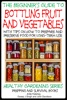 A Beginner's Guide to Bottling Fruit and Vegetables: With tips on How to Prepare and Preserve Food for Long-Term Use