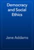 Jane Addams - Democracy and Social Ethics artwork