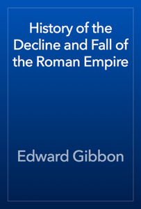 History of the Decline and Fall of the Roman Empire Book Review