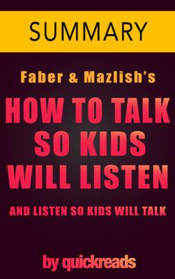 How to Talk So Kids Will Listen & Listen So Kids Will Talk -- Summary - Omar Elbaga book