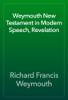 Richard Francis Weymouth - Weymouth New Testament in Modern Speech, Revelation artwork
