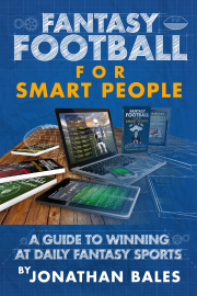 Fantasy Football for Smart People: A Guide to Winning at Daily Fantasy Sports book