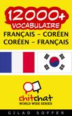 12000+ Français - Coréen Coréen - Français Vocabulaire