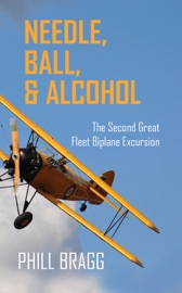 Needle, Ball, and Alcohol: The Second Great Fleet Biplane Excursion