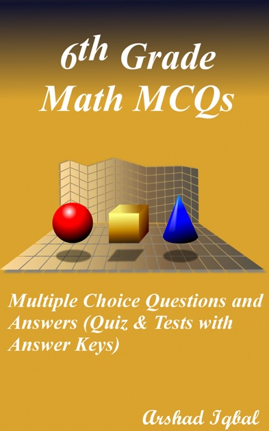 6th Grade Math MCQs: Multiple Choice Questions and Answers (Quiz & Tests with Answer Keys) by ...