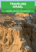 Traveling Israel: The Judaean Desert - Masada, Ein Gedi and the Dead Sea
