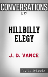 Conversation Starters For Hillbilly Elegy A Memoir Of A Family And Culture In Crisis By J D Vance