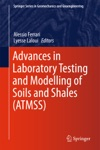 Advances In Laboratory Testing And Modelling Of Soils And Shales ATMSS