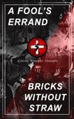 A FOOL'S ERRAND & BRICKS WITHOUT STRAW