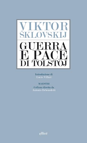 Guerra e pace di Tolstoj di Viktor Sklovskij