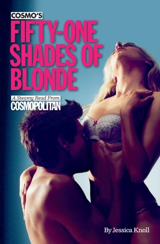 Jessica Knoll - Cosmo's Fifty-One Shades of Blonde