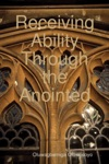 Receiving Ability Through The Anointed