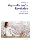 Yoga  Die Sanfte Revolution