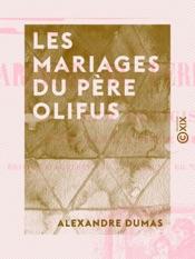 Download and Read Online Les Mariages du père Olifus